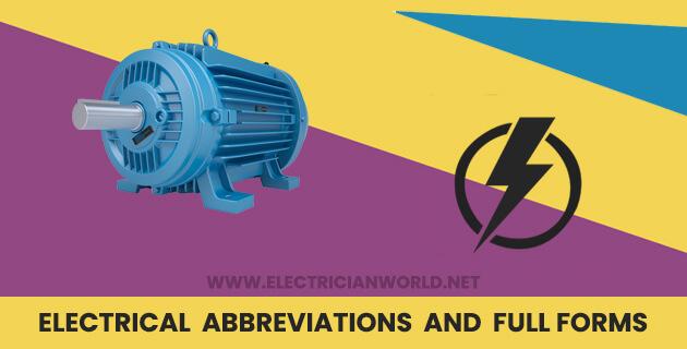 electrical abbreviations, electrical abbreviations and full forms, electrical full forms