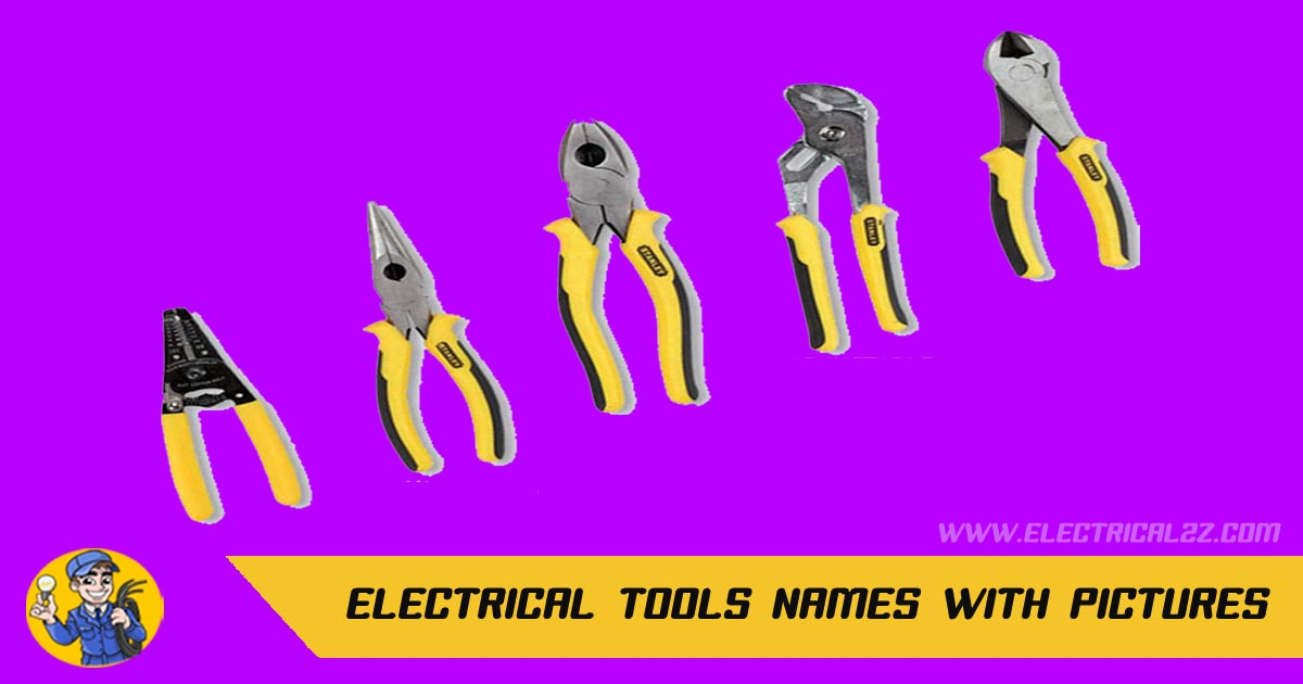 electrical tools names, electrical tools pictures, electrical tool uses, electrician tools list