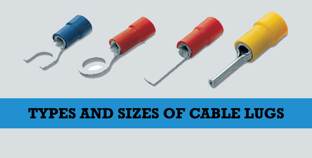 types of lugs, types of cable lugs, electrical lug, sizes of lugs, cable lug sizes, cable lug types